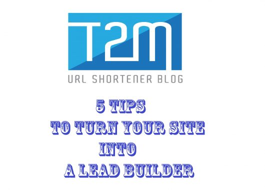 5 Tips To Turn Your Site Into a Lead Builder