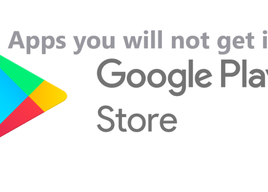 5 Apps you will not get in Google Play Store