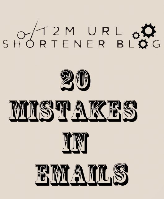 20 Mistakes For Which You Will Lose The Importance of Your Emails