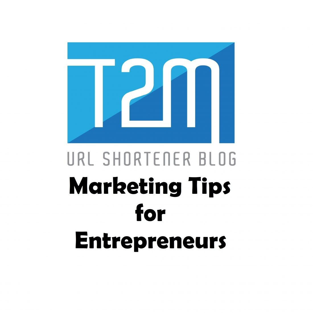 10 Marketing Tips For Entrepreneurs