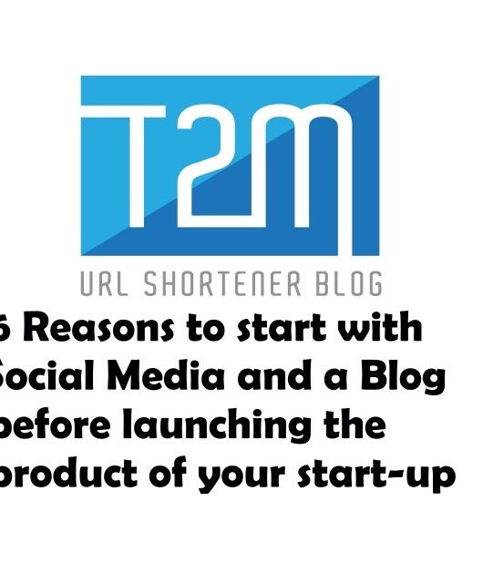 6 Reasons to start with Social Media and a Blog before launching the product of your start-up