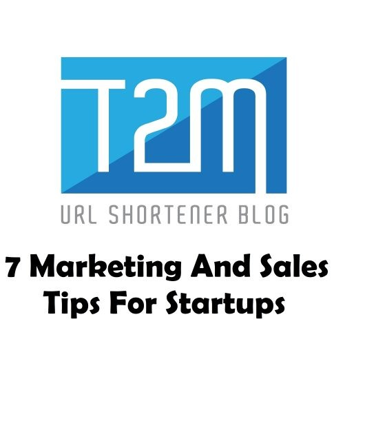 7 Marketing And Sales Tips For Startups