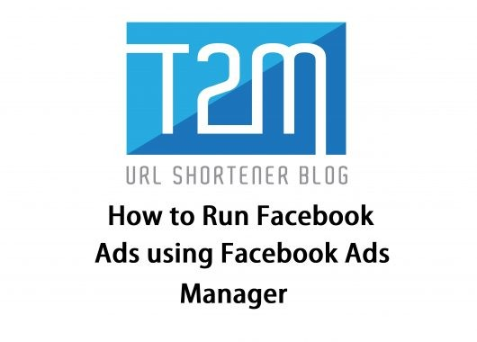 How to Run Facebook Ads using Facebook Ads Manager?