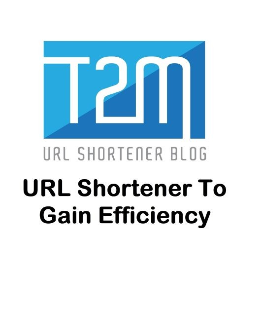 URL Shortener To Gain Efficiency