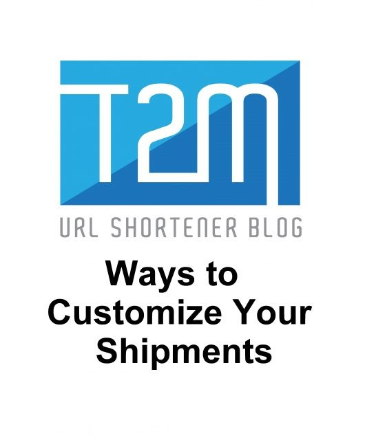 5 Ways to Customize Your Shipments
