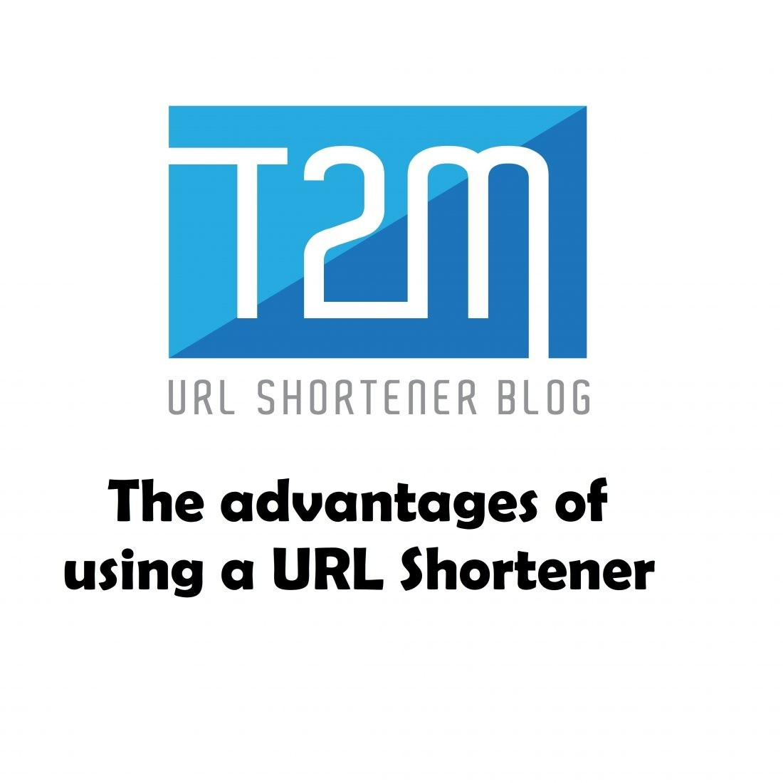 What are the advantages of using a URL Shortener?