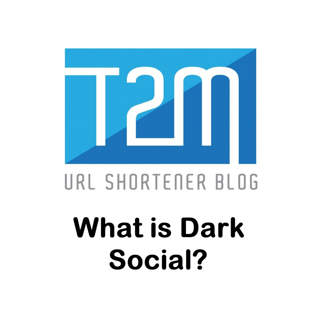 What is the Dark Social?