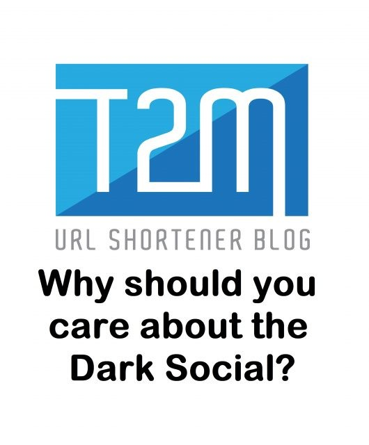 Why should you care about the Dark Social?