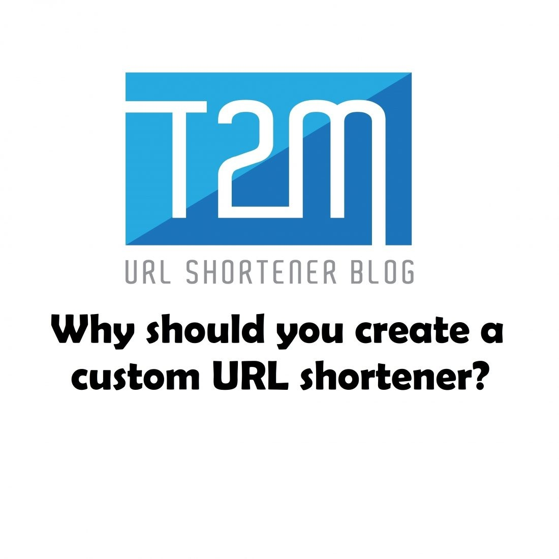 Why should you create a custom URL shortener?
