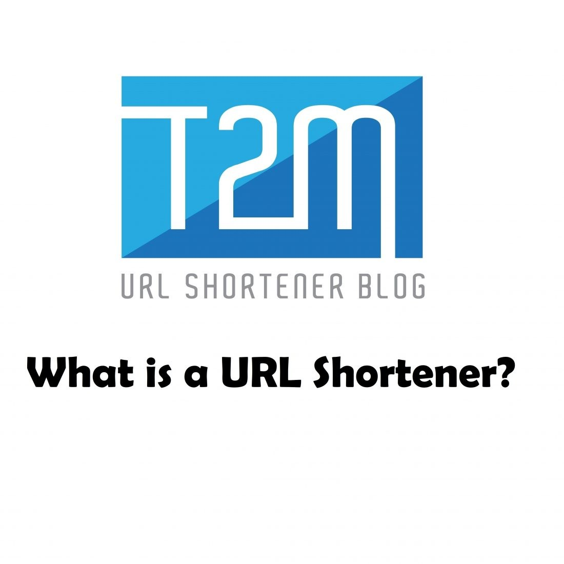 What is a URL Shortener?