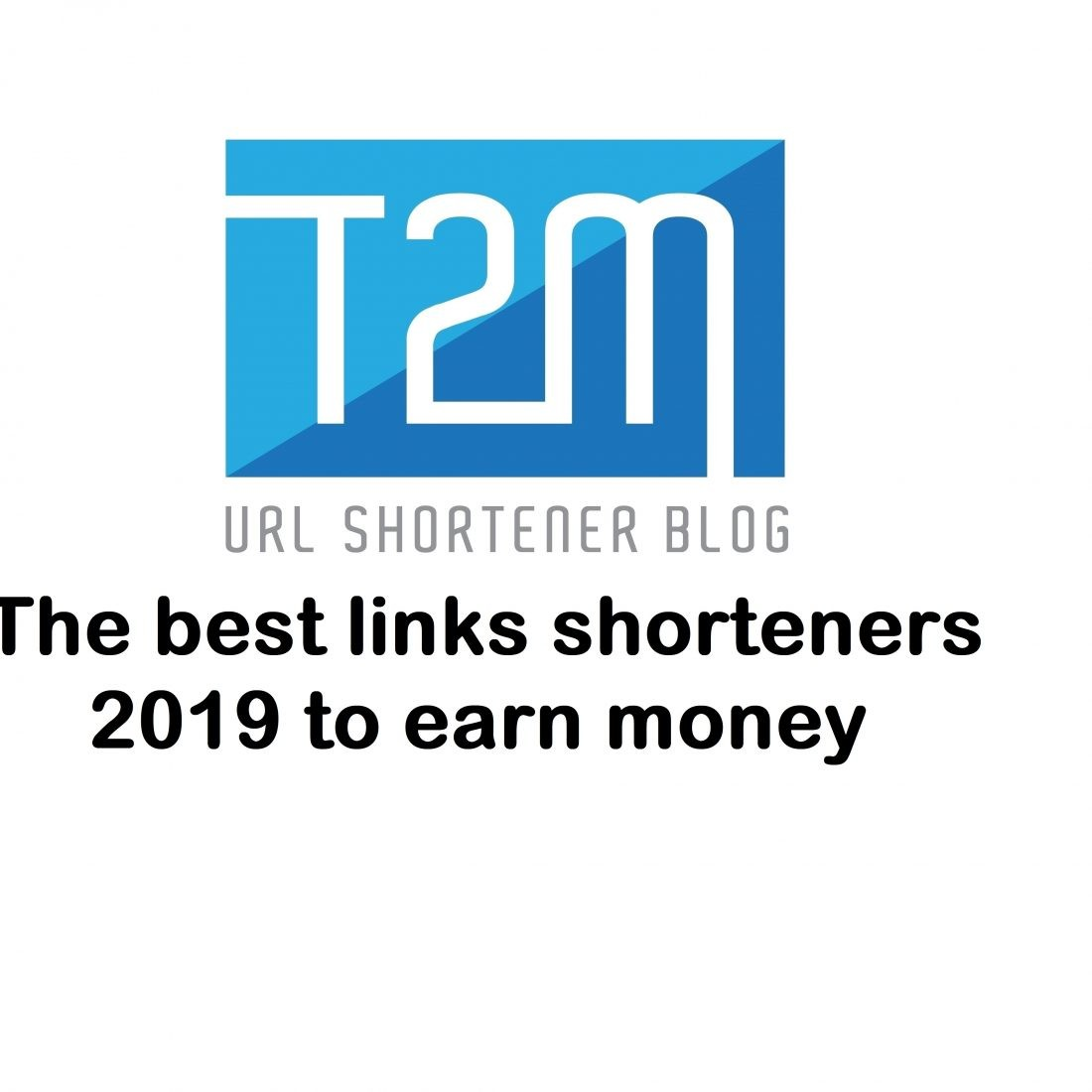 The best links shorteners 2019 to earn money